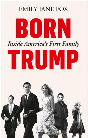 Born Trump: Inside America's First Family Paperback  by