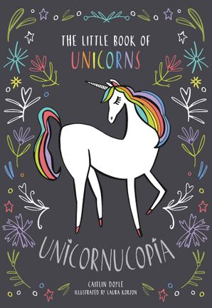 Unicornucopia: The Little Book of Unicorns Hardcover  by Rachel Federman