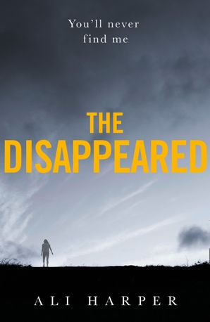 The Disappeared Paperback  by Ali Harper
