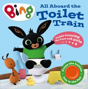 All Aboard the Toilet Train!: A Noisy Bing Book (Bing) eBook  by No Author