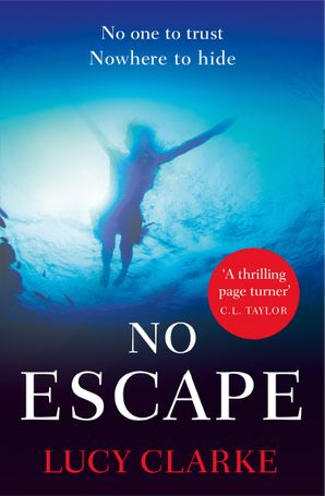 No Escape Paperback  by Lucy Clarke
