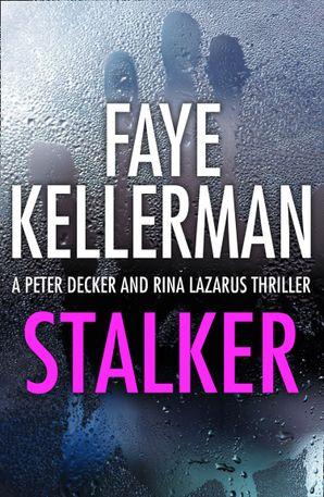 Stalker (Peter Decker and Rina Lazarus Series, Book 12) eBook  by Faye Kellerman