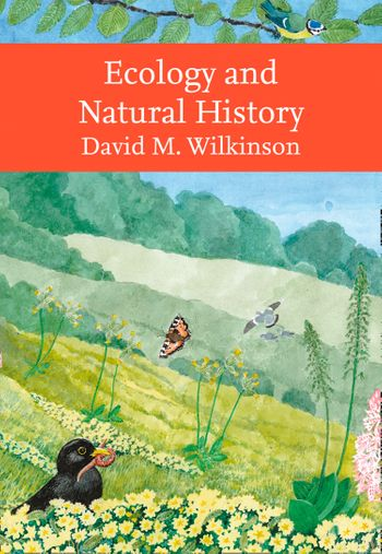 Ecology and Natural History (Collins New Naturalist Library)