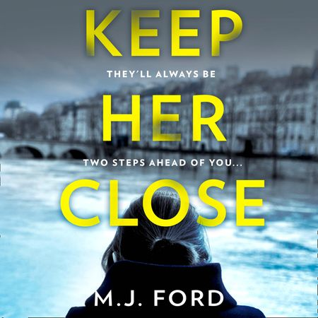 Keep Her Close - M.J. Ford, Read by Joan Walker