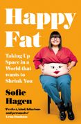 Happy Fat: Taking Up Space in a World That Wants to Shrink You