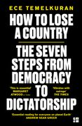 How to Lose a Country: The 7 Steps from Democracy to Dictatorship