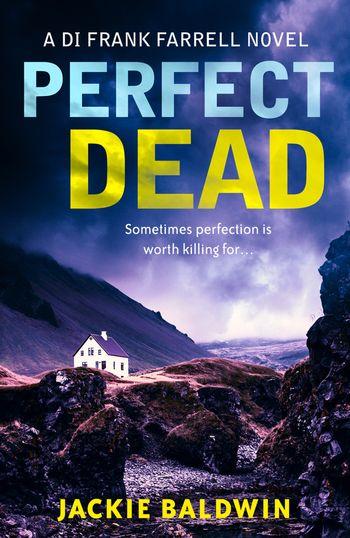 Perfect Dead (DI Frank Farrell, Book 2) - Jackie Baldwin