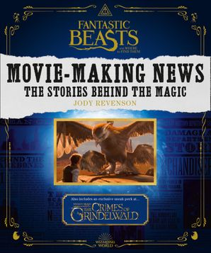 Fantastic Beasts and Where to Find Them: Movie-Making News: The Stories Behind the Magic [Lenticular Cover] Paperback  by