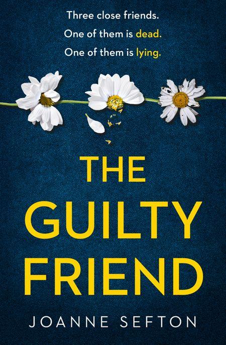 The Guilty Friend - Joanne Sefton