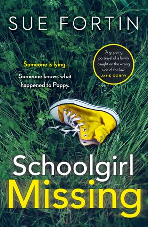 Schoolgirl Missing Paperback  by Sue Fortin