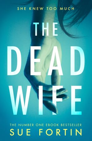 The Dead Wife Paperback  by Sue Fortin
