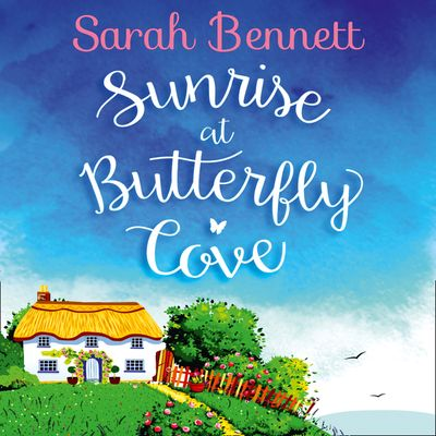 Sunrise at Butterfly Cove (Butterfly Cove, Book 1) - Sarah Bennett, Read by Rachel Bavidge