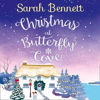 Christmas at Butterfly Cove (Butterfly Cove, Book 3) - Sarah Bennett, Read by Rachel Bavidge