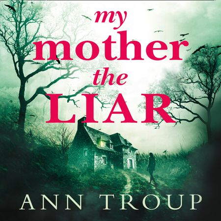 My Mother, The Liar - Ann Troup, Read by Jenny Bede