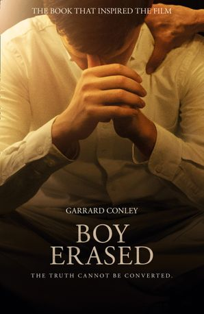Boy Erased Paperback Film tie-in edition by Garrard Conley