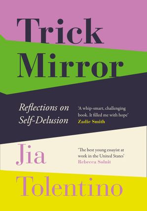 Trick Mirror: Reflections on Self-Delusion Hardcover  by