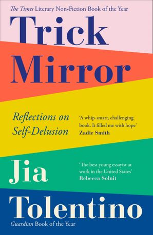 Trick Mirror: Reflections on Self-Delusion eBook  by