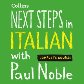 Next Steps in Italian with Paul Noble - Complete Course  Unabridged First edition by