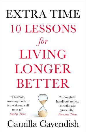 extra-time-10-lessons-for-living-longer-better