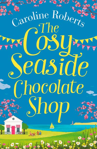 The Cosy Seaside Chocolate Shop - Caroline Roberts