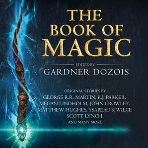 The Book of Magic: A collection of stories by various authors  Unabridged edition by Nicholas Guy Smith