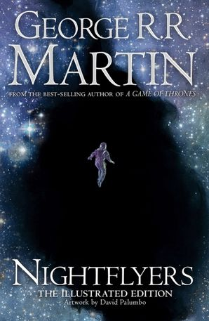 Nightflyers Hardcover Illustrated edition by George R. R. Martin