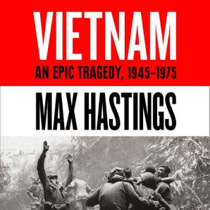 Vietnam: An Epic History of a Divisive War 1945-1975  Unabridged edition by