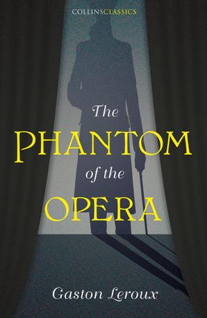 The Phantom of the Opera (Collins Classics) Paperback  by Gaston Leroux