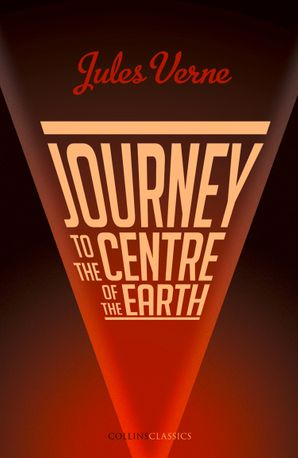 Journey to the Centre of the Earth (Collins Classics) Paperback  by Jules Verne