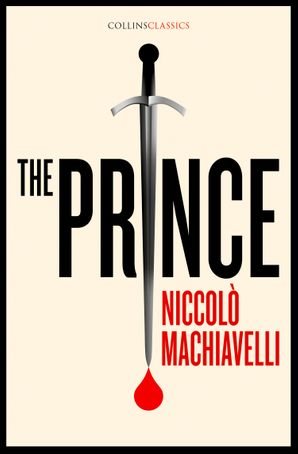 The Prince (Collins Classics) Paperback  by Niccolo Machiavelli