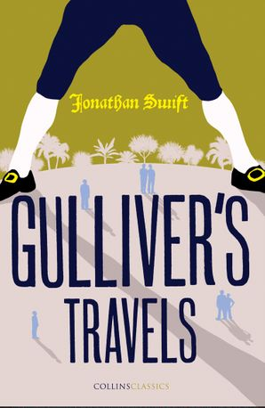 Gulliver's Travels (Collins Classics) Paperback  by Jonathan Swift