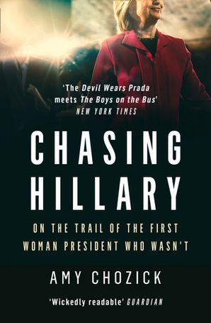 Chasing Hillary Paperback  by Amy Chozick