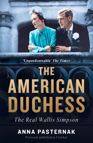 The American Duchess: The Real Wallis Simpson Paperback  by