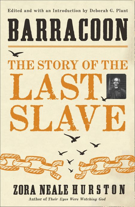 Barracoon: The Story of the Last Slave - Zora Neale Hurston, Foreword by Alice Walker