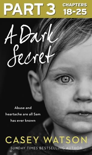 A Dark Secret: Part 3 of 3 eBook  by Casey Watson