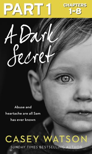 A Dark Secret: Part 1 of 3 eBook  by Casey Watson