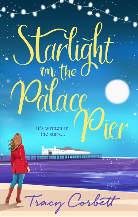 Starlight on the Palace Pier - Tracy Corbett