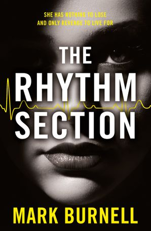 The Rhythm Section Paperback  by Mark Burnell