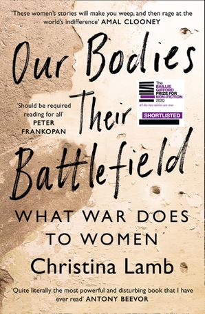 Our Bodies, Their Battlefield: What War Does to Women eBook  by