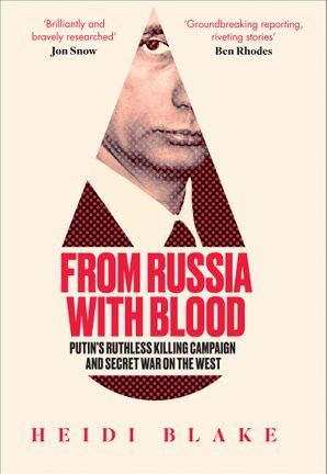 from-russia-with-blood-putins-ruthless-killing-campaign-and-secret-war-on-the-west