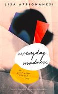 Everyday Madness: On Grief, Anger, Loss and Love