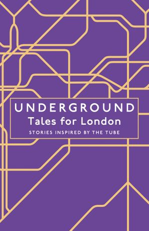Underground: Tales for London Hardcover  by No Author