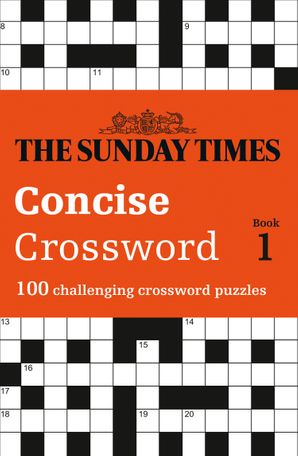 The Sunday Times Concise Crossword Book 1: 100 challenging crossword puzzles Paperback  by