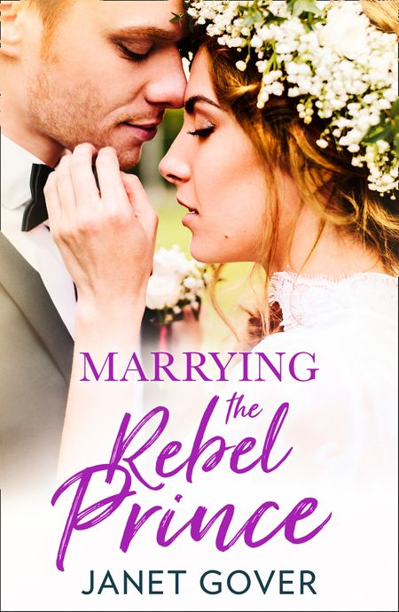 Marrying the Rebel Prince - Janet Gover
