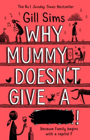 Why Mummy Doesn't Give a ****! Hardcover  by Gill Sims