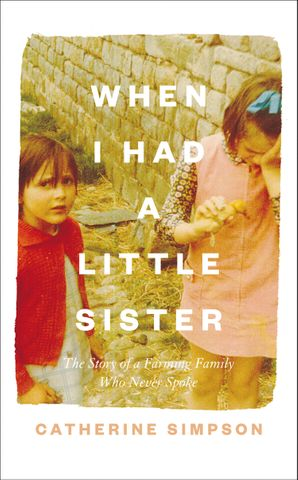 When I Had a Little Sister Hardcover  by Catherine Simpson