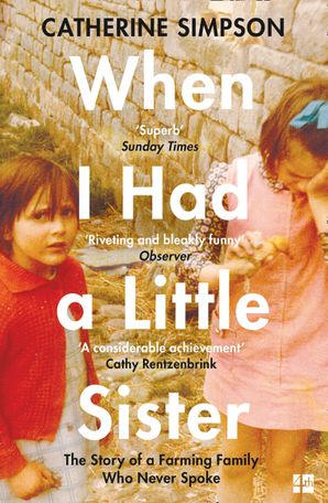 When I Had a Little Sister: The Story of a Farming Family Who Never Spoke eBook  by
