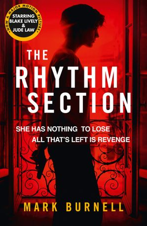 The Rhythm Section (The Stephanie Fitzpatrick series, Book 1) Paperback Film tie-in edition by Mark Burnell