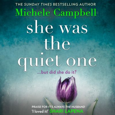 She Was the Quiet One - Michele Campbell, Read by January LaVoy