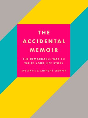 The Accidental Memoir Hardcover  by Eve Makis